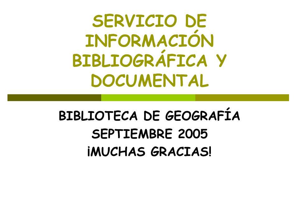 SERVICIO DE INFORMACIÓN BIBLIOGRÁFICA Y DOCUMENTAL