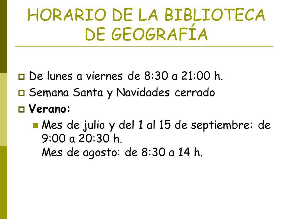 HORARIO DE LA BIBLIOTECA DE GEOGRAFÍA