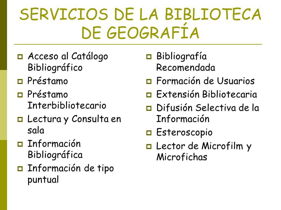 SERVICIOS DE LA BIBLIOTECA DE GEOGRAFÍA