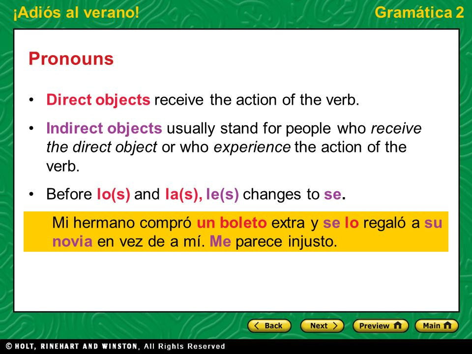 Pronouns Direct objects receive the action of the verb.