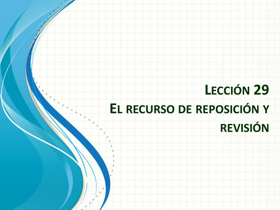 Lección 29 El recurso de reposición y revisión
