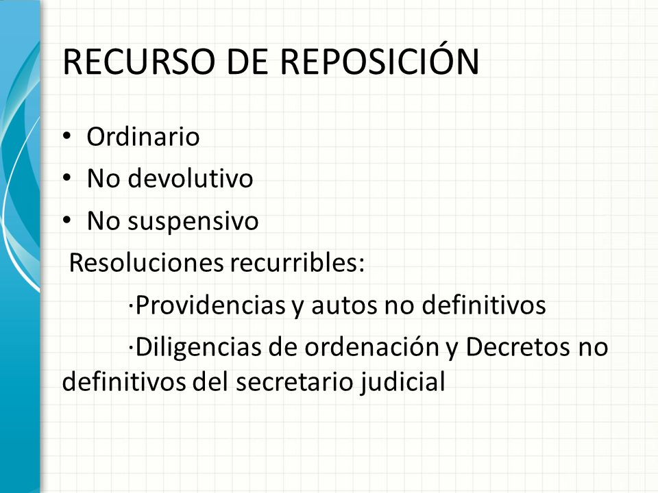 RECURSO DE REPOSICIÓN Ordinario No devolutivo No suspensivo