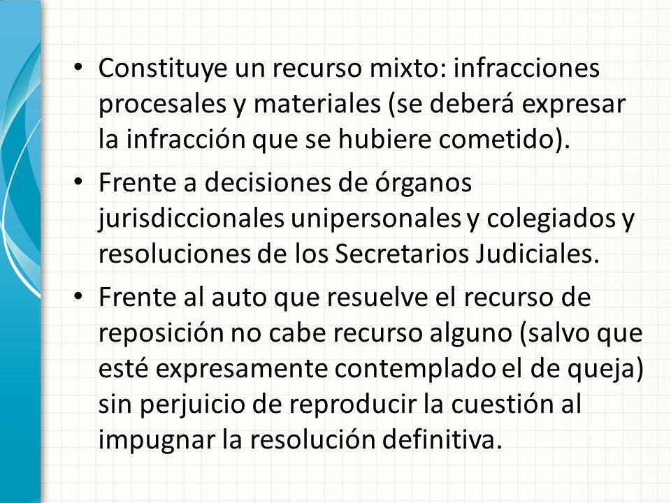 Constituye un recurso mixto: infracciones procesales y materiales (se deberá expresar la infracción que se hubiere cometido).