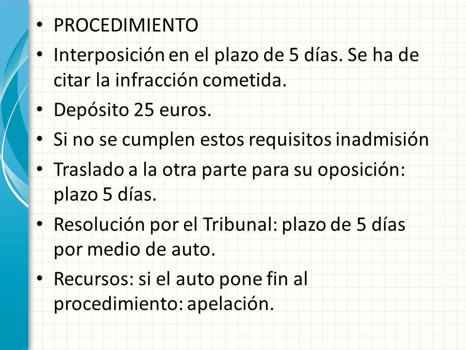 PROCEDIMIENTO Interposición en el plazo de 5 días. Se ha de citar la infracción cometida. Depósito 25 euros.