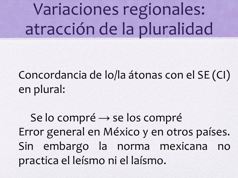 Variaciones regionales: atracción de la pluralidad