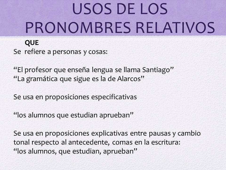 USOS DE LOS PRONOMBRES RELATIVOS