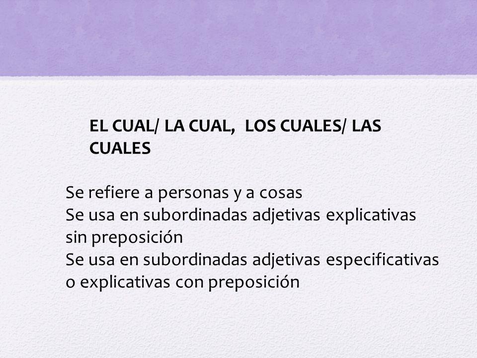 EL CUAL/ LA CUAL, LOS CUALES/ LAS CUALES
