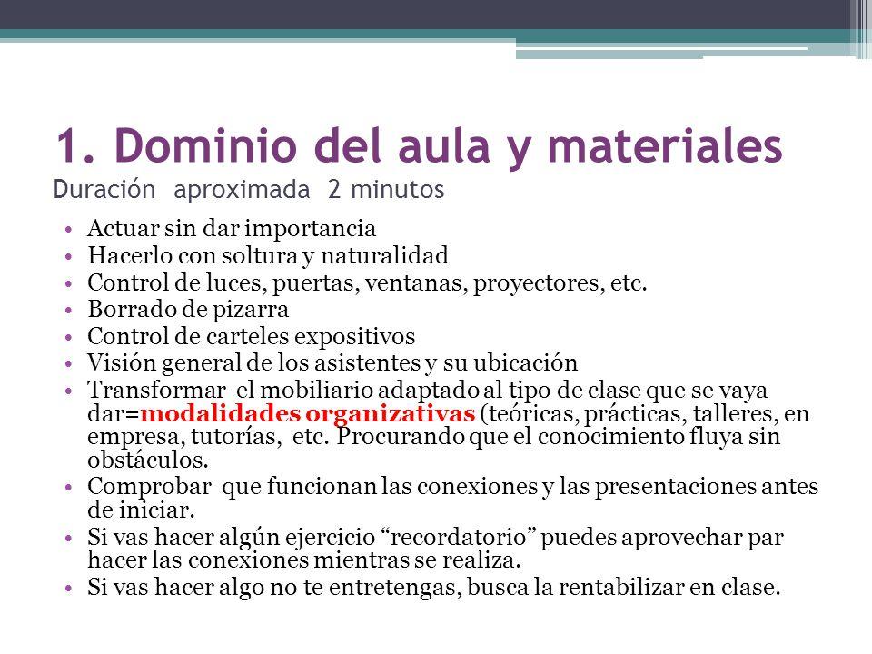 1. Dominio del aula y materiales Duración aproximada 2 minutos