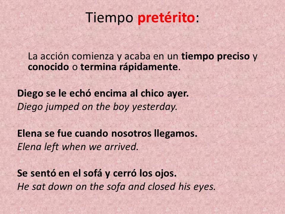 Tiempo pretérito: