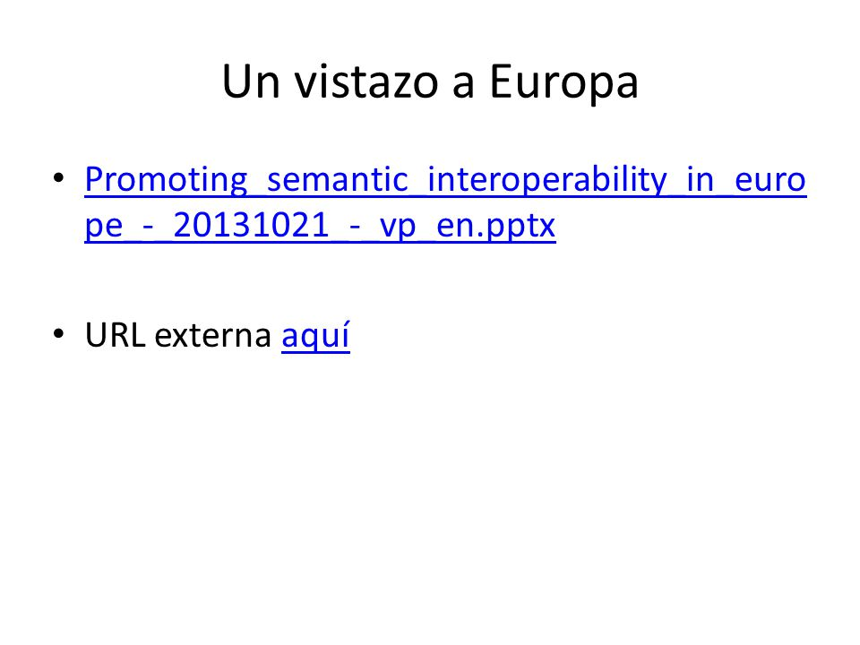 Un vistazo a Europa Promoting_semantic_interoperability_in_europe_-_20131021_-_vp_en.pptx.