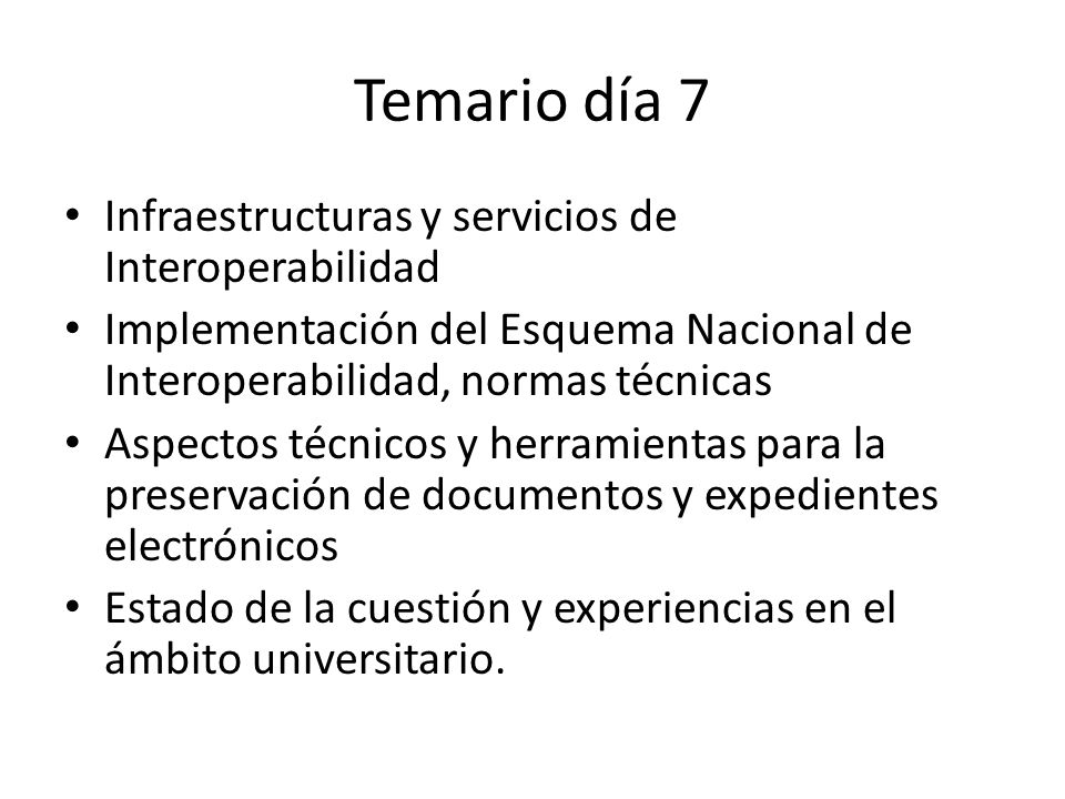 Temario día 7 Infraestructuras y servicios de Interoperabilidad