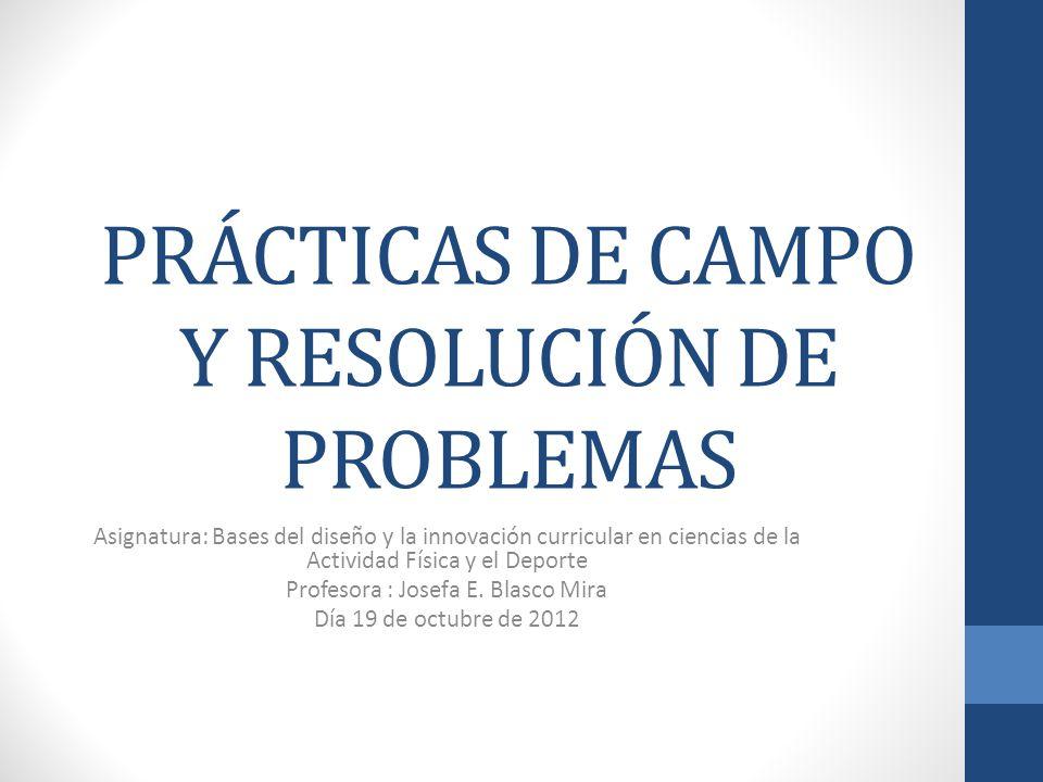 PRÁCTICAS DE CAMPO Y RESOLUCIÓN DE PROBLEMAS