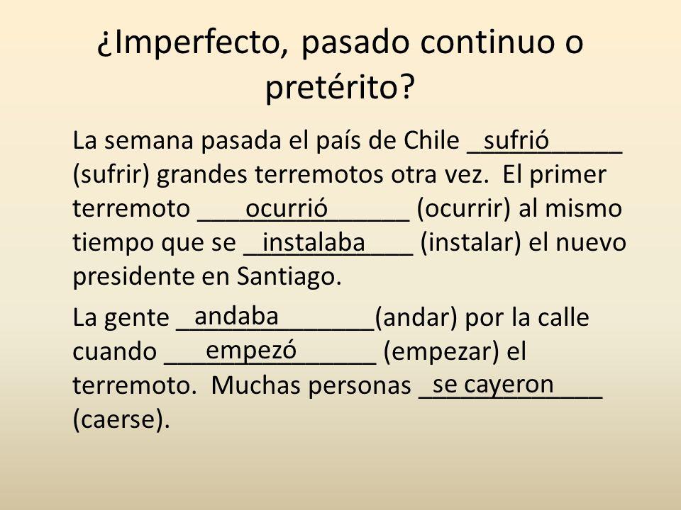 ¿Imperfecto, pasado continuo o pretérito