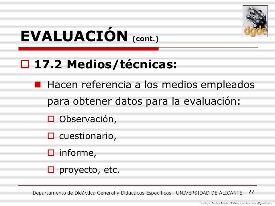 EVALUACIÓN (cont.) 17.2 Medios/técnicas: