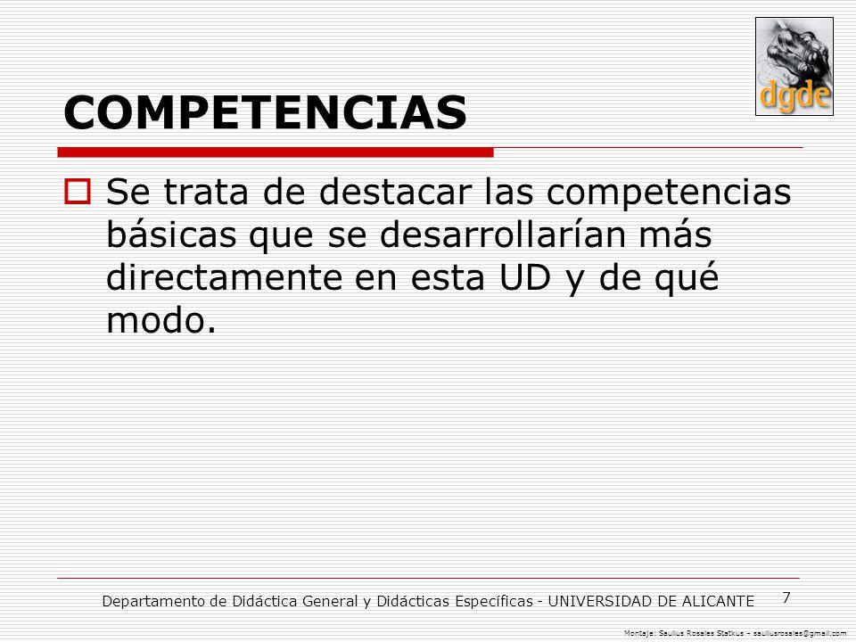 COMPETENCIAS Se trata de destacar las competencias básicas que se desarrollarían más directamente en esta UD y de qué modo.