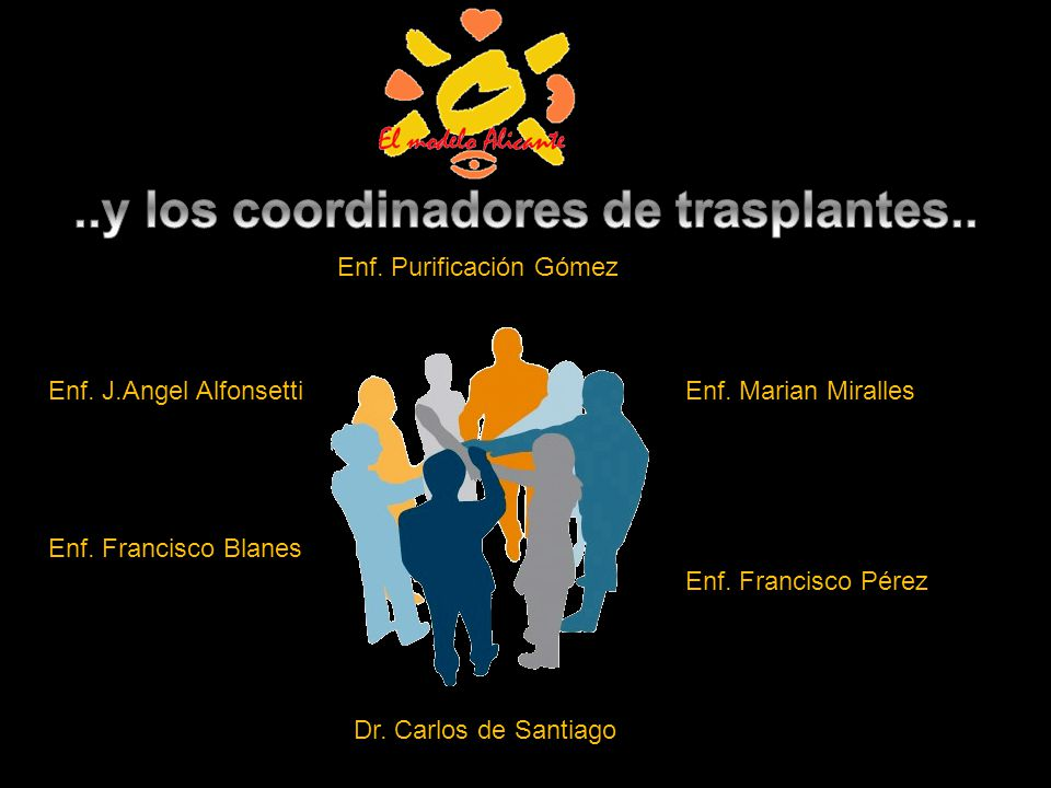 ..y los coordinadores de trasplantes..