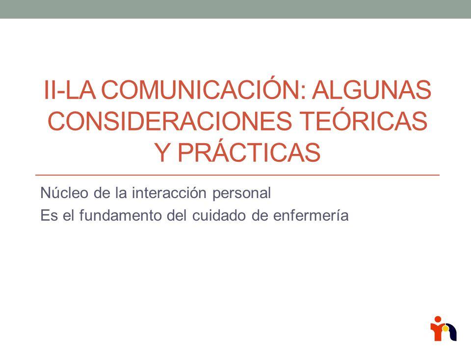 II-La comunicación: algunas consideraciones teóricas y prácticas