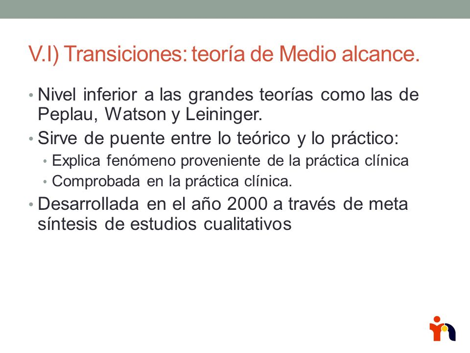 V.I) Transiciones: teoría de Medio alcance.