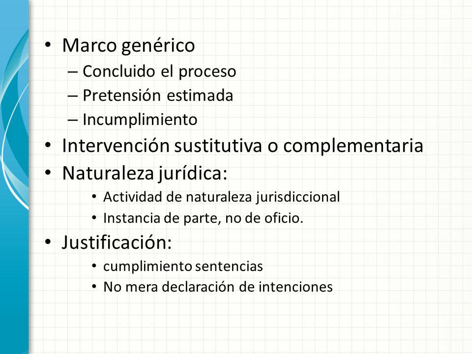 Intervención sustitutiva o complementaria Naturaleza jurídica: