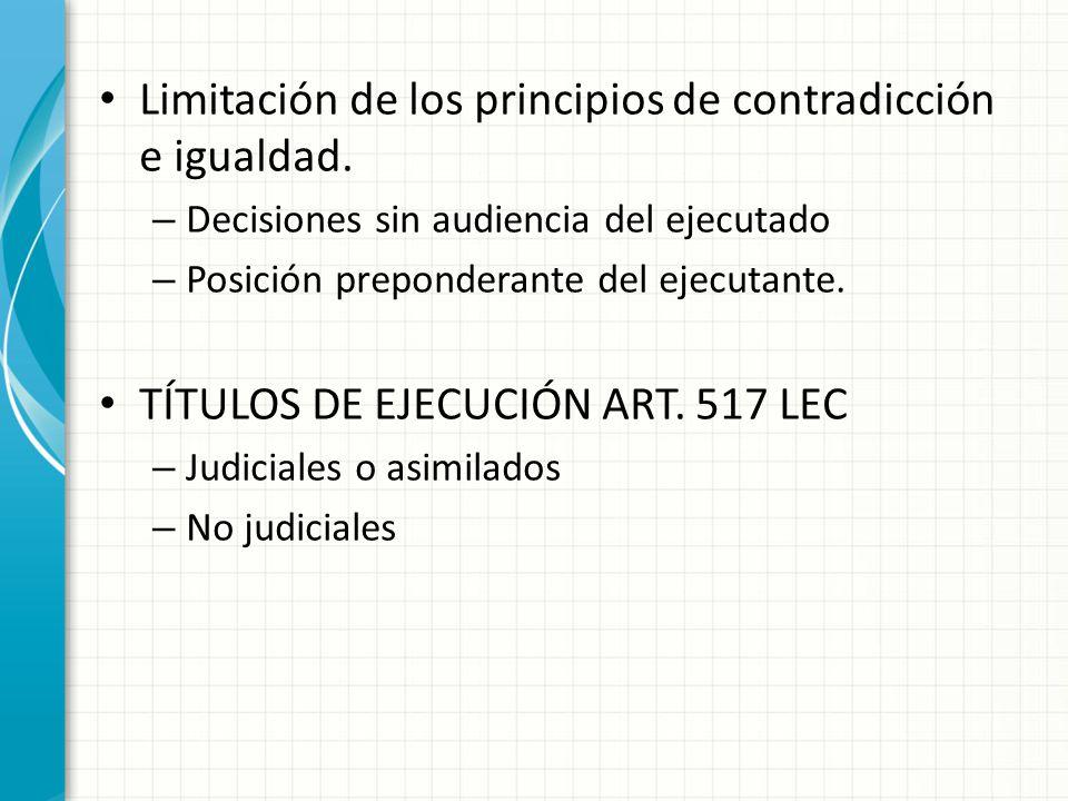 Limitación de los principios de contradicción e igualdad.
