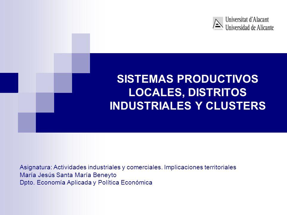 SISTEMAS PRODUCTIVOS LOCALES, DISTRITOS INDUSTRIALES Y CLUSTERS