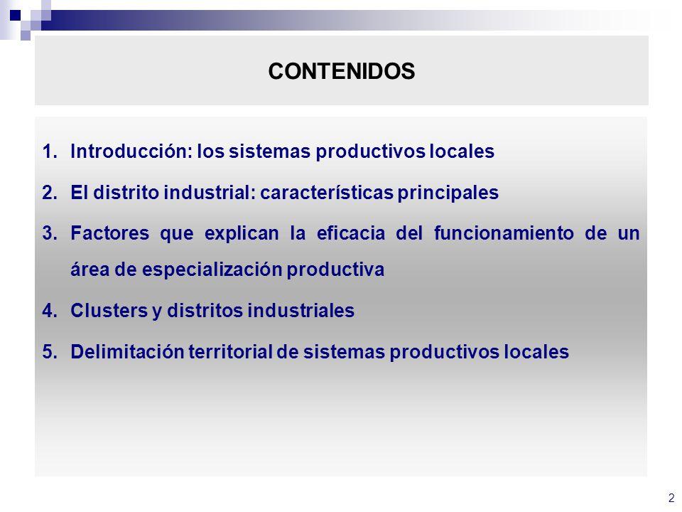 CONTENIDOS Introducción: los sistemas productivos locales