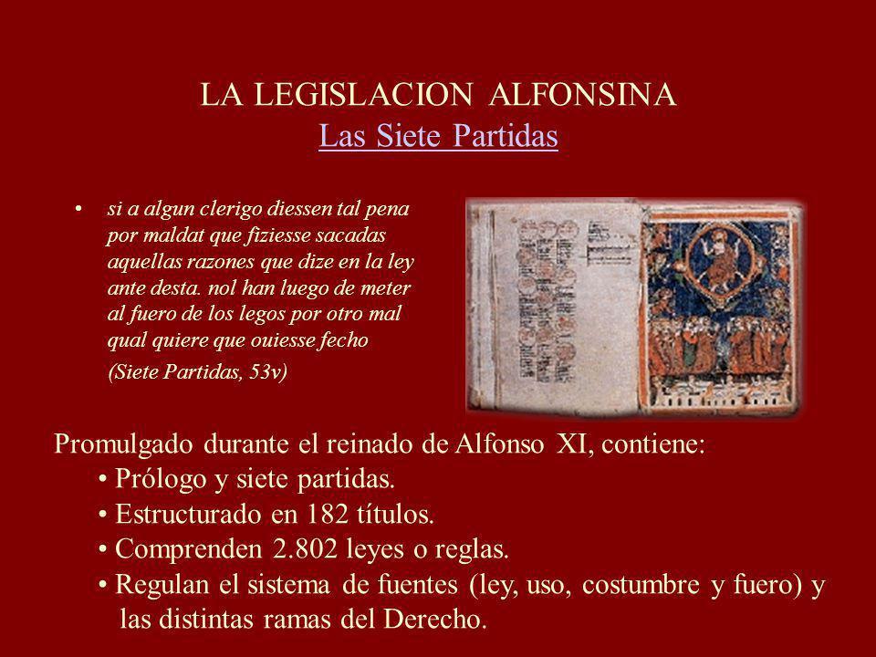LA LEGISLACION ALFONSINA Las Siete Partidas