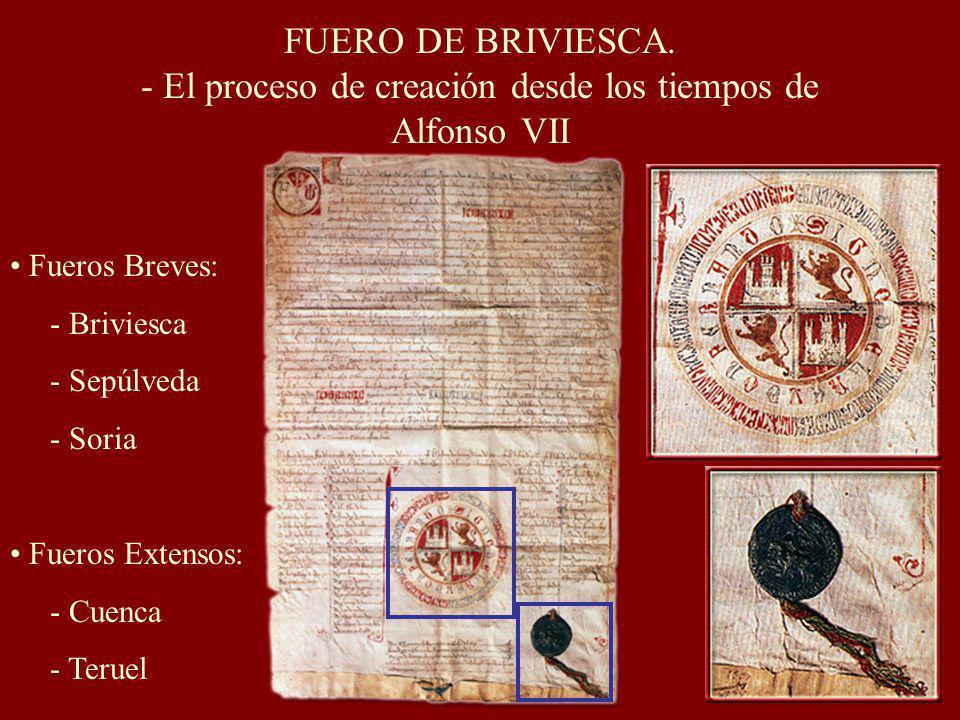 FUERO DE BRIVIESCA. - El proceso de creación desde los tiempos de Alfonso VII