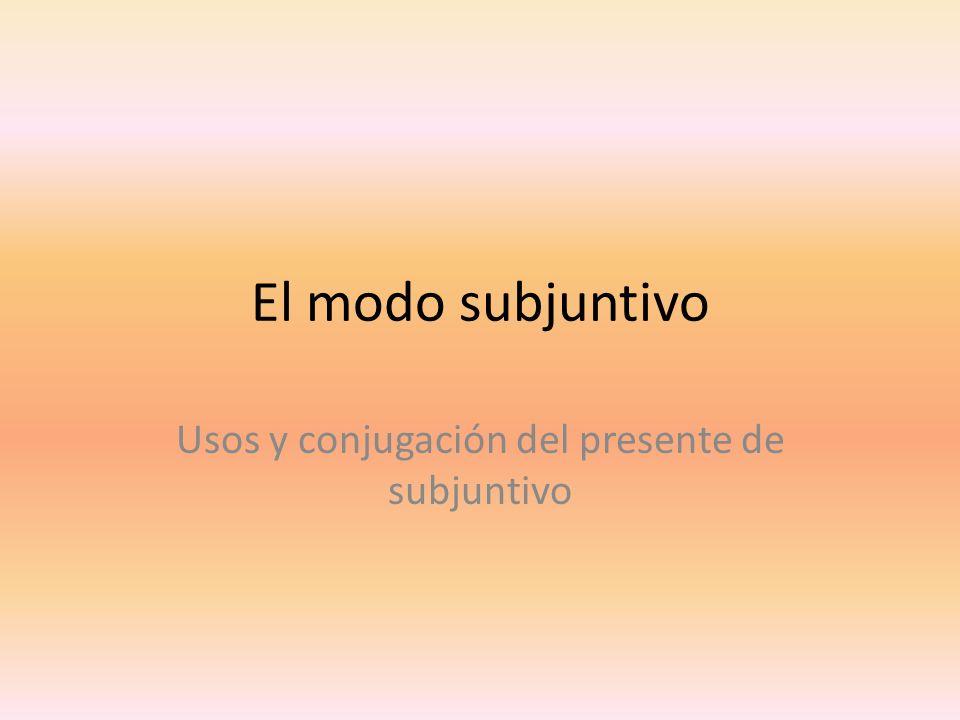 Usos y conjugación del presente de subjuntivo