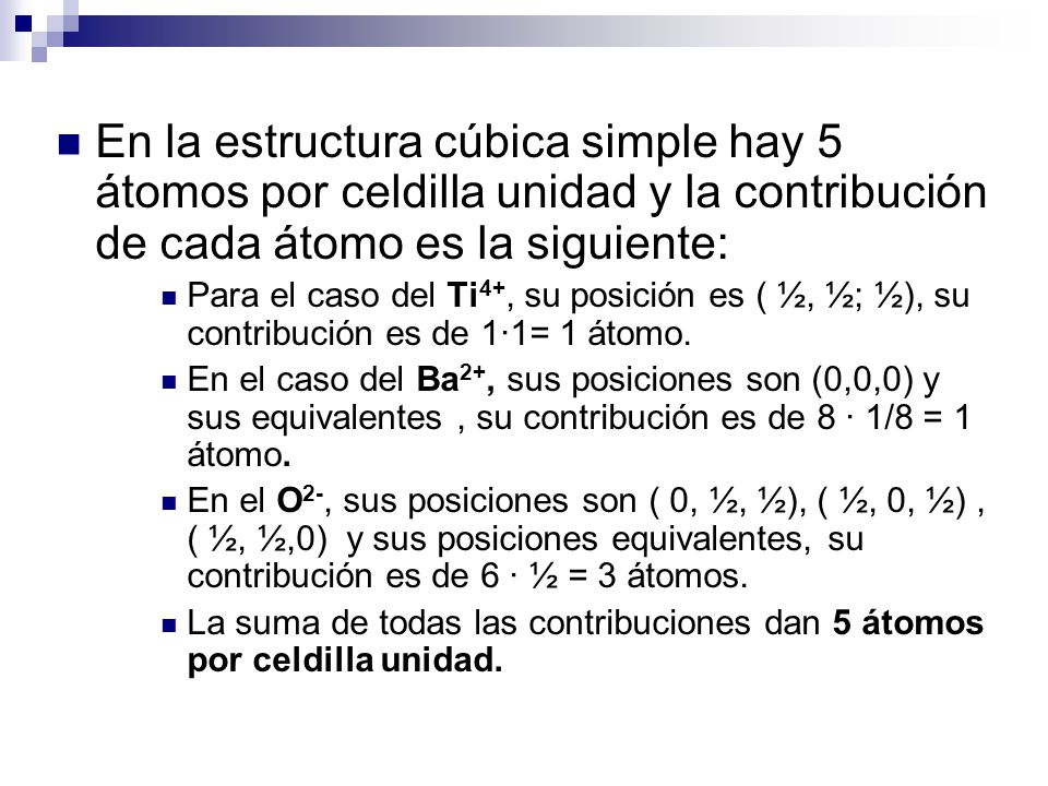 En la estructura cúbica simple hay 5 átomos por celdilla unidad y la contribución de cada átomo es la siguiente: