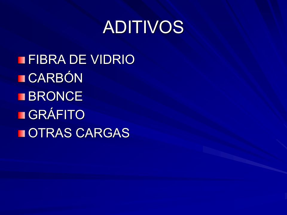 ADITIVOS FIBRA DE VIDRIO CARBÓN BRONCE GRÁFITO OTRAS CARGAS
