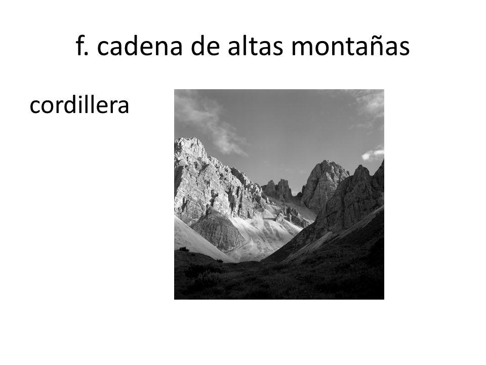 f. cadena de altas montañas