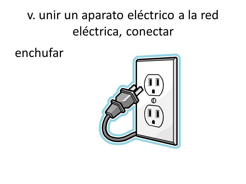v. unir un aparato eléctrico a la red eléctrica, conectar