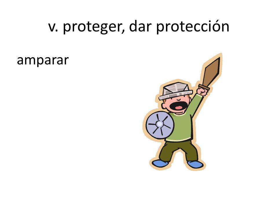 v. proteger, dar protección