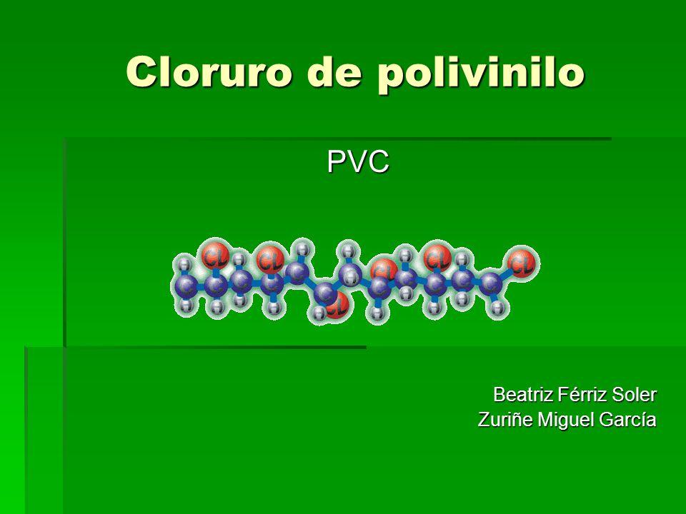 Cloruro de polivinilo PVC Beatriz Férriz Soler Zuriñe Miguel García