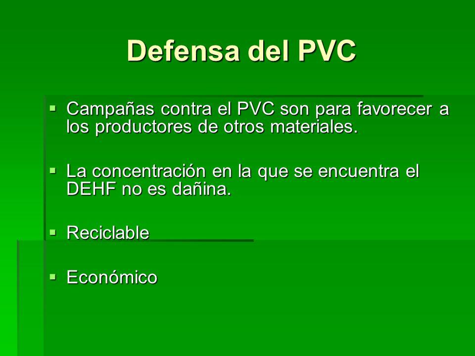 Defensa del PVC Campañas contra el PVC son para favorecer a los productores de otros materiales.