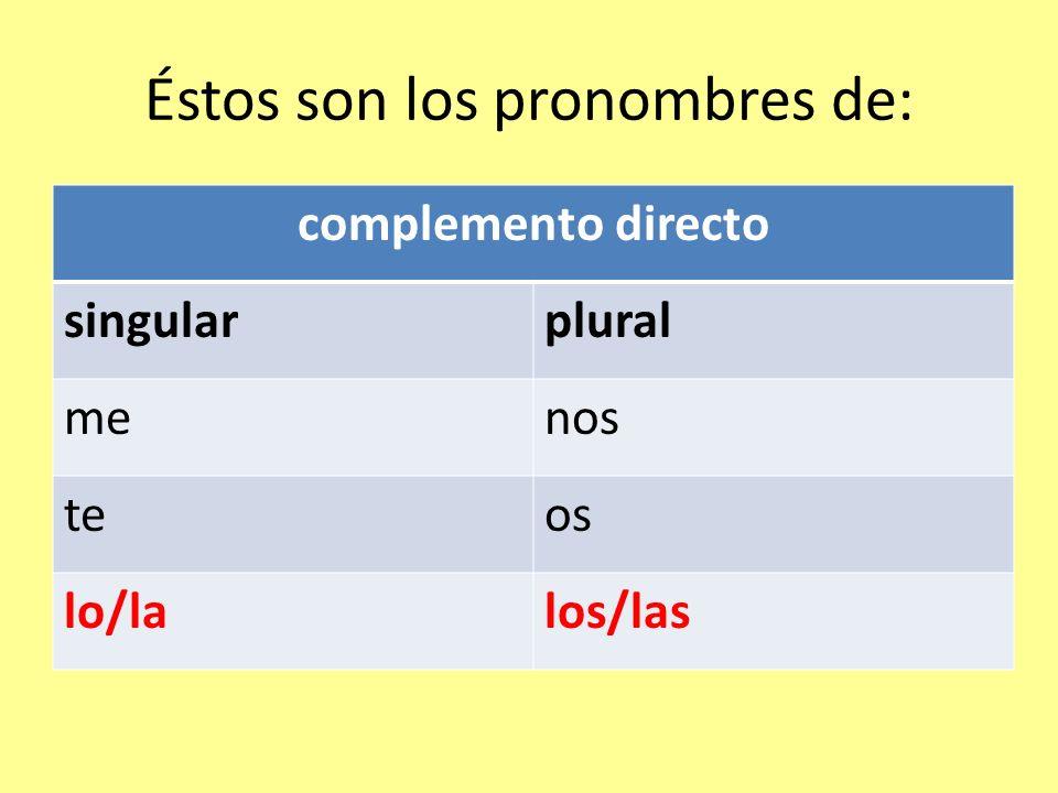 Éstos son los pronombres de: