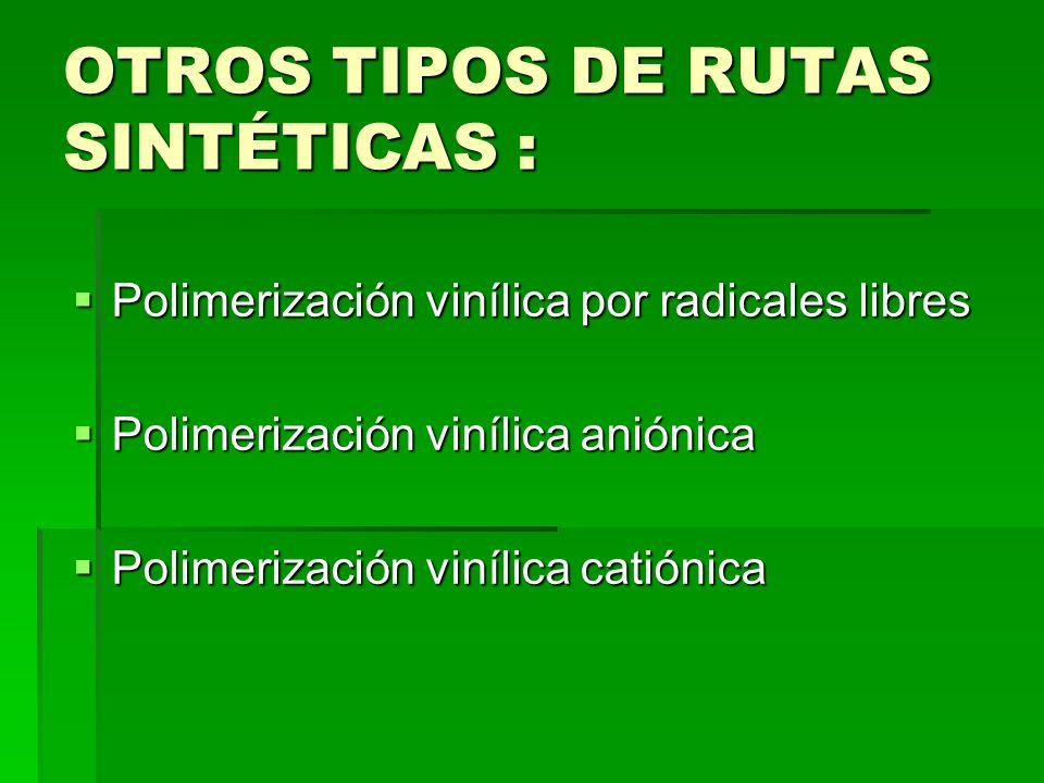 OTROS TIPOS DE RUTAS SINTÉTICAS :