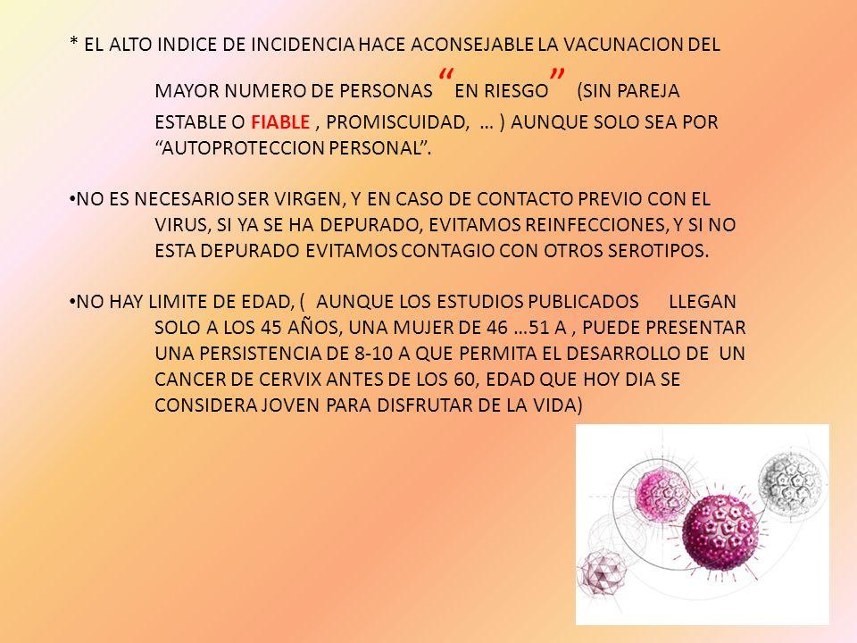 EL ALTO INDICE DE INCIDENCIA HACE ACONSEJABLE LA VACUNACION DEL