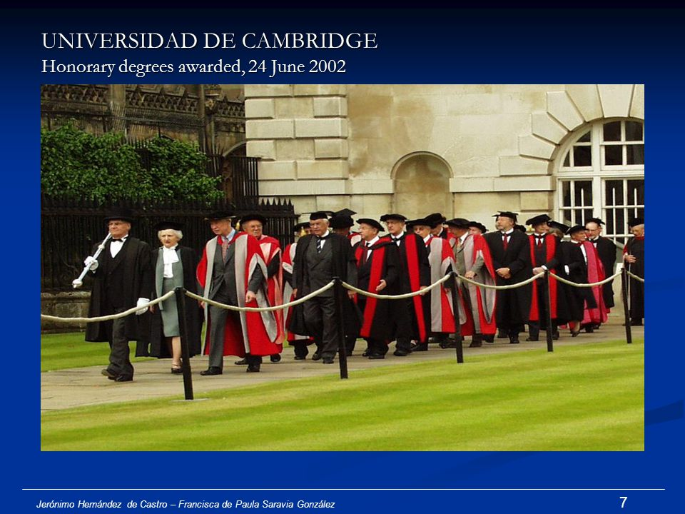 UNIVERSIDAD DE CAMBRIDGE Honorary degrees awarded, 24 June 2002