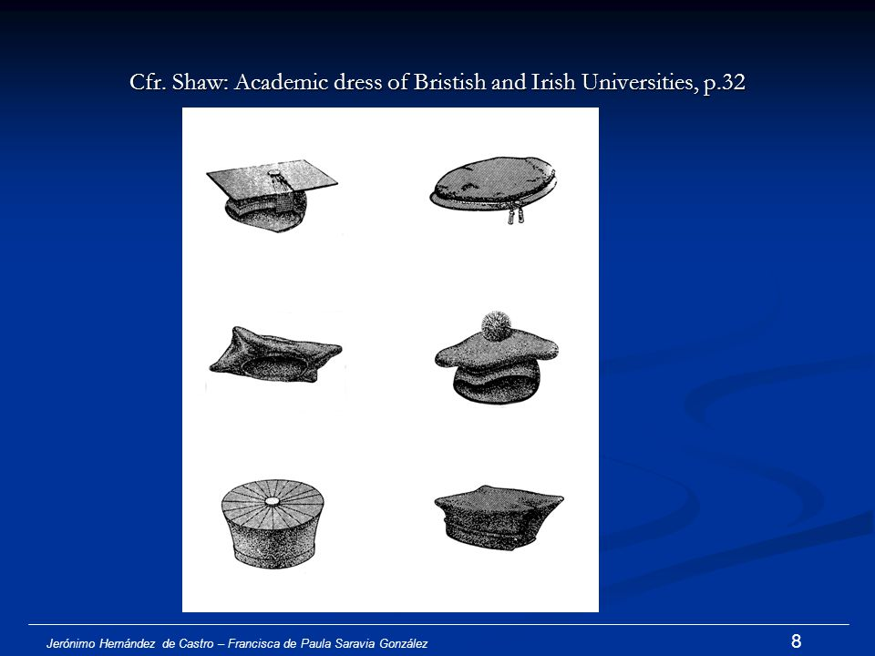 Cfr. Shaw: Academic dress of Bristish and Irish Universities, p.32