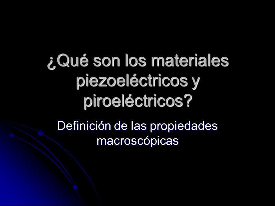 ¿Qué son los materiales piezoeléctricos y piroeléctricos