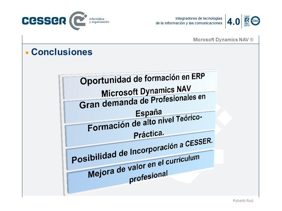 4.0 Microsoft Dynamics NAV ® Conclusiones La compañía (2) Roberto Ruiz