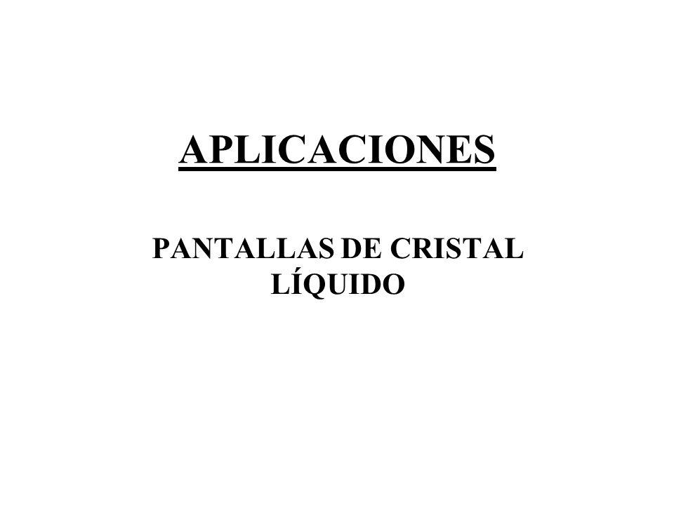 PANTALLAS DE CRISTAL LÍQUIDO