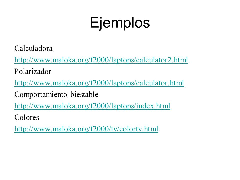 Ejemplos Calculadora. http://www.maloka.org/f2000/laptops/calculator2.html. Polarizador. http://www.maloka.org/f2000/laptops/calculator.html.
