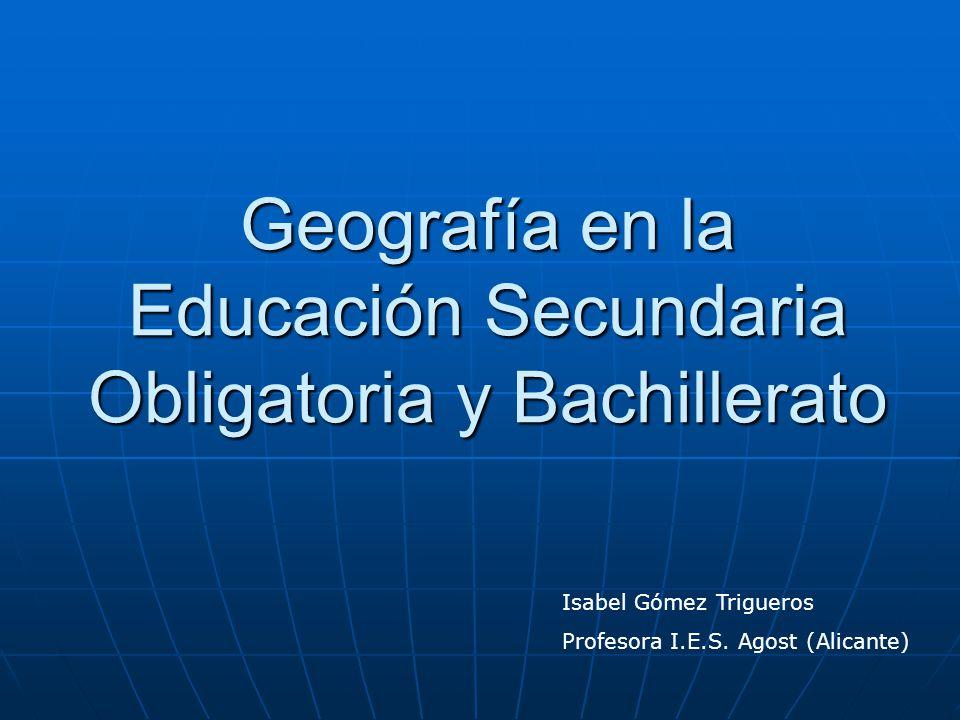 Geografía en la Educación Secundaria Obligatoria y Bachillerato