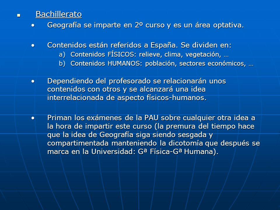 Bachillerato Geografía se imparte en 2º curso y es un área optativa.