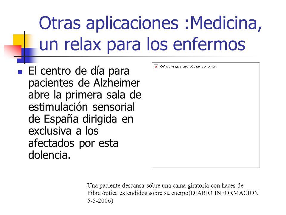 Otras aplicaciones :Medicina, un relax para los enfermos