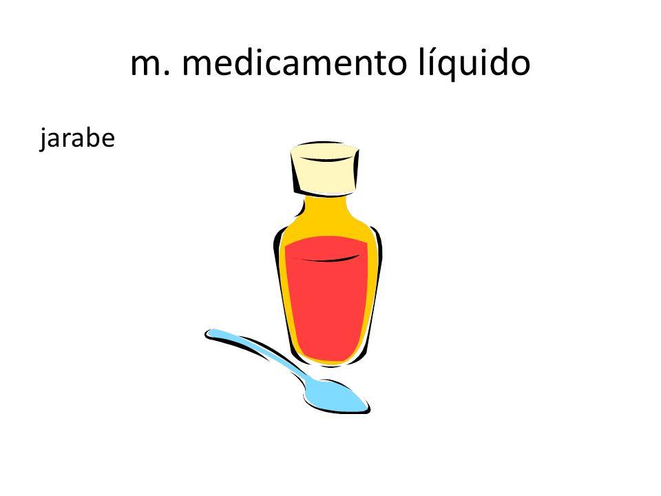 m. medicamento líquido jarabe