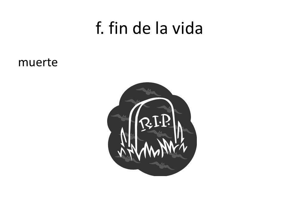f. fin de la vida muerte